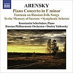 Russian Philharmonic Orchestra Arensky: Piano Concerto In F Minor/Fantasia On Russian Folk Songs/To The Memory Of Suvorov/Symphonic Scherzo
