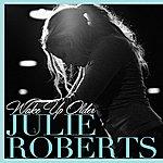 Julie Roberts Wake Up Older