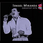 Ismael Miranda Greatest Hits