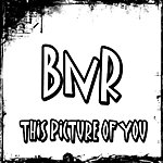 BNR This Picture Of You