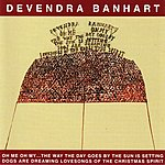 Devendra Banhart Oh Me Oh My....