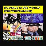 Irie White No Peace In The World The White Album