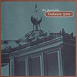 Galaxie 500 The Portable Galaxie 500