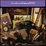Galaxie 500 Uncollected
