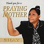 Shay Thank You For A Praying Mother
