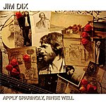 Jim Dix Apply Sparingly, Rinse Well
