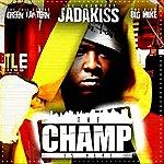 Jadakiss The Champ Is Here