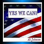 Al Johnson Yes We Can! (Dedication To President Obama)