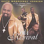 Keith Wonderboy Johnson & The Spiritual Voices Send A Revival