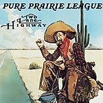 Pure Prairie League Two Lane Highway (Digitally Mastered - September 1992)