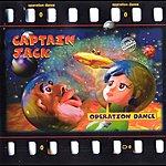 Captain Jack Operation Dance