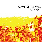Matt Jennings Todavia