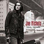 Joe Nichols Real Things
