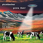Phishbacher Prove That!