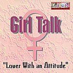 Girl Talk Lover With An Attitude