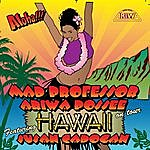 Mad Professor Hawaii On Tour (Feat. Susan Cadogan)