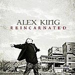 Alex King Reincarnated EP