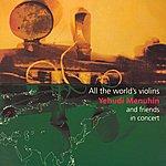 Yehudi Menuhin All The World's Violins