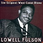 Lowell Fulson The Original West Coast Blues
