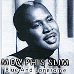 Memphis Slim Blue And Lonesome