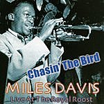 Miles Davis Chasin' The Bird - Live At The Royal Roost