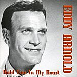 Eddy Arnold Hold You In My Heart
