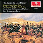 Slovak State Philharmonic Orchestra Stiener: Treasure Of The Sierra Madre Suite & The Charge Of The Light Brigade Suite (Film Scores By Max Stiener)