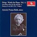 Antonio Pompa-Baldi Grieg: Works For Piano, Vol. 11