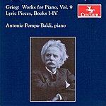 Antonio Pompa-Baldi Grieg: Works For Piano, Vol. 9