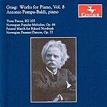 Antonio Pompa-Baldi Grieg: Works For Piano, Vol. 8