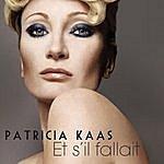 Patricia Kaas Et S'il Fallait Le Faire