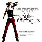 Loco-Motion Loco-Motion Perform The Best Of Kylie Minogue