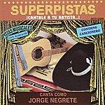 Jorge Negrete Superpistas - Canta Como Jorge Negrete