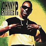 Johnny P. Look Good (Remix) EP