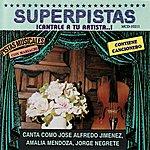 Amalia Mendoza Superpistas: Cant Como Jose Alfredo Jimenez, Amalia Mendoza, Jorge Negrete
