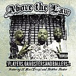 Above The Law Players, Gangsters, And Ballers (Parental Advisory)