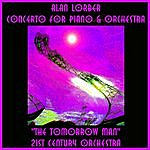 """The 21st Century Concerto For Piano & Orchestra (""""The Tomorrow Man"""")"""