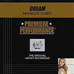 Michelle Tumes Dream (Premiere Performance Track)