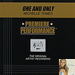 Michelle Tumes One And Only (Premiere Performance Track)