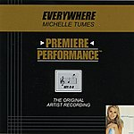 Michelle Tumes Everywhere (Premiere Performance Track)