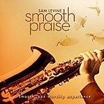 Sam Levine Smooth Praise