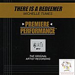 Michelle Tumes There Is A Redeemer (Premiere Performance Track)