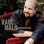 Raul Malo Moonlight Kiss/Lonely Hearts