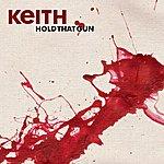 Keith Hold That Gun