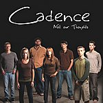 Cadence Not Our Thoughts