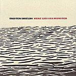 Tristen Shields Here Lies Sea Monster