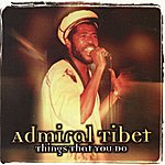 Admiral Tibett Things That You Do