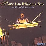 Mary Lou Williams Mary Lou Williams Trio At Rick's Café Americain, Chicago