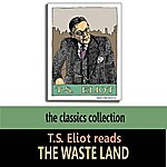 T.S. Eliot T.S. Eliot Reads The Waste Land