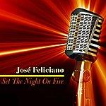 José Feliciano Set The Night On Fire
